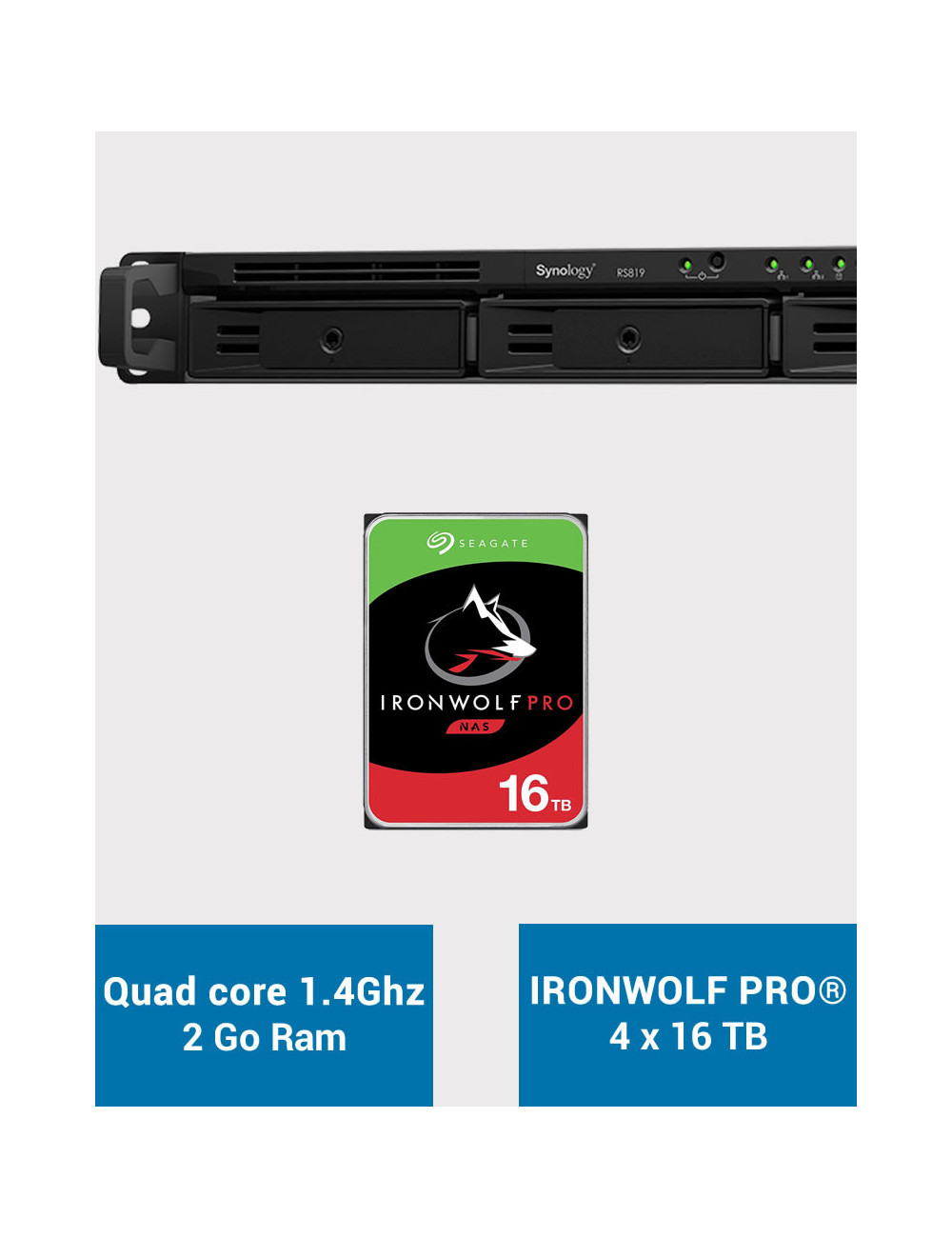 Synology RS819 Serveur NAS IRONWOLF PRO 64To (4x16To)