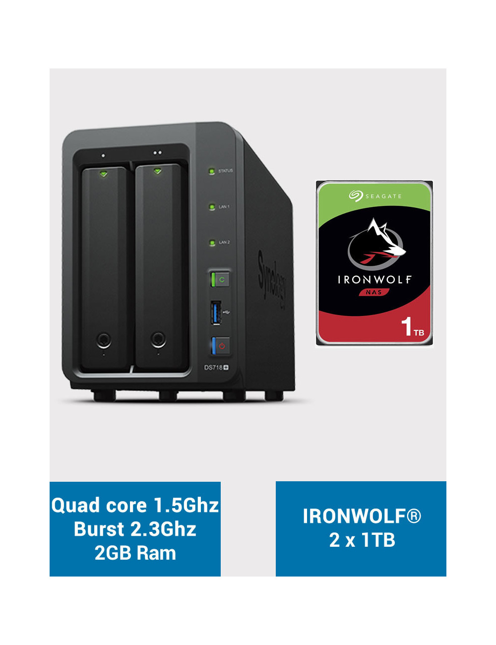 Synology DS718+ Serveur NAS IRONWOLF 2To (2x1To)